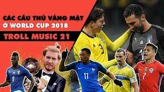 Troll Music 21: Những cầu thủ vắng mặt ở World Cup 2018 | Chế mình cùng nhau đóng băng