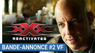 Xxx : reactivated :  bande-annonce 2 VF
