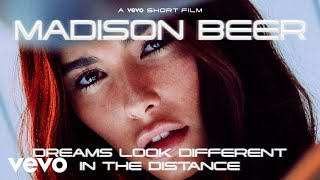 Dreams Look Different in the Distance – Madison Beer