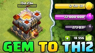 GEMMING TO TOWN HALL 12 and WHAT TO UPGRADE FIRST - Clash of Clans TH12 Update!