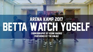 "ARENA KAMP 2017 | Keone Madrid ""Betta Watch Yo Self"""