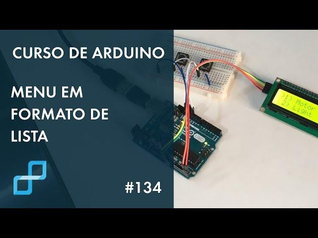 MENU EM FORMATO DE LISTA PARA LCD | Curso de Arduino #134