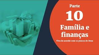 30/10/19 - Bênçãos sem Medida - Parte 10 - Família e finanças - Malton Moroz
