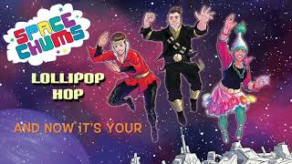 Lollipop Hop | Lyrics Video | Space Chums | Stellar Kids Music