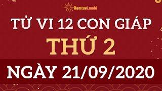 Tử vi 12 Con Giáp 21/9/2020 - Xem Tử Vi 12 Con Giáp ngày 21 tháng 9 năm 2020 | Xemtuvi.mobi