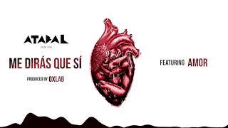 Atabal - Me Dirás Que Sí - Remix  feat. Amor