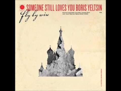 Someone Still Loves You Boris Yeltsin - Young Presidents