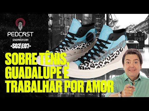 PedCast Por SneakersBR | S02E07: Sobre tênis, Guadalupe e trabalhar por amor