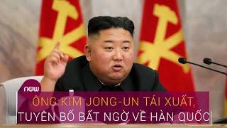 Ông Kim Jong-un tái xuất, tuyên bố bất ngờ về Hàn Quốc   VTC Now