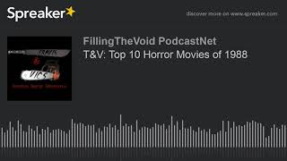 T&V: Top 10 Horror Movies of 1988 (part 3 of 8)