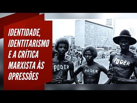 Identidade, identitarismo e a crítica marxista das opressões