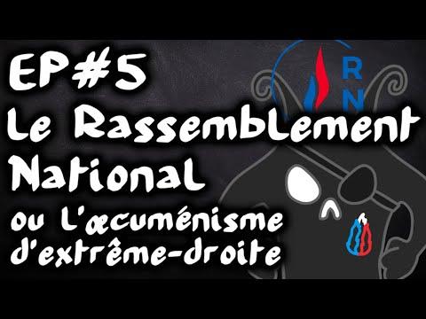 Le Rassemblement National (RN/FN) ou l'œcuménisme d'extrême-droite - #EspritDeParti 5