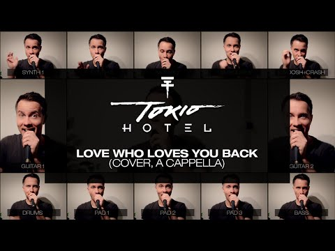 Tokio Hotel - Love Who Loves You Back (Cover, A Cappella)