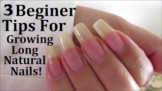 How To Grow Long Nails 3 Beginer Tips