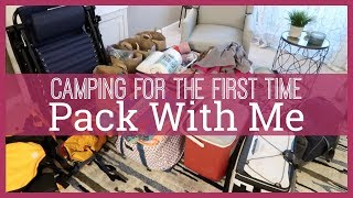 CAMPING FOR THE FIRST TIME | PACK WITH ME