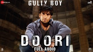 Doori - Full Audio | Gully Boy | Ranveer Singh & Alia Bhatt | Javed Akhtar | DIVINE | Rishi Rich
