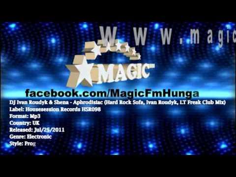 DJ Ivan Roudyk & Shena - Aphrodisiac(Hard Rock Sofa & Ivan Roudyk & LT Freak Mix)[MagicFM Promo]