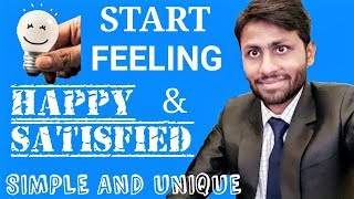 Start feeling Happy and Satisfied | This is why you're not Happy and Satisfied in 2019(Hindi)