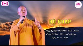 Hộ Pháp - TT.Thích Chân Quang