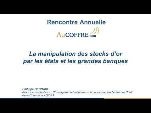 La manipulation des stocks d'or par les États et les banques, Philippe Béchade - AuCOFFRE.com