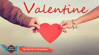 Những Sự Thật Thú Vị Về Ngày Lễ Tình Nhân - Valentine's