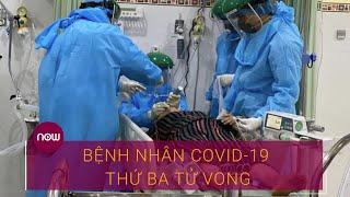 Ca tử vong thứ 3 liên quan đến Covid-19 tại Đà Nẵng | VTC Now
