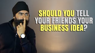 Should You Tell People About Your Business idea?