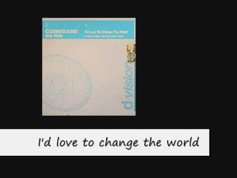 Cosmosound feat. Nekk - I'd love to change the world (Rivaz club remix)