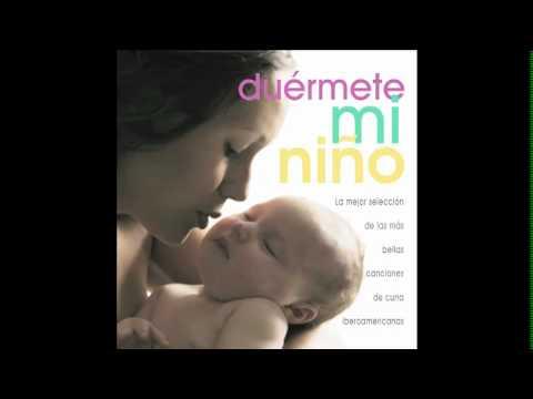Duermete Mi Niño 21 , canciones de cuna para dormir y relajar al bebe - berceuse