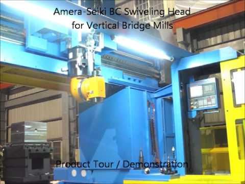 Amera Seiki BC Swiveling Head Demonstration For Vertical Bridge Mills