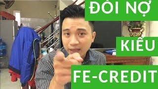Đòi Nợ Kiểu Fecredit - Phong Cách Đòi Nợ Bạn Chưa Từng Biết Tới !!!
