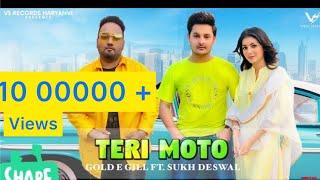 Teri Moto – Gold E Gill – Sukh Deswal