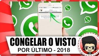 TRUQUE: Como Congelar Visto Por ultimo no WhatsApp 2018