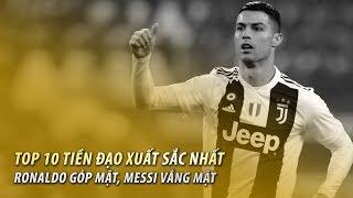 Top 10 tiền đạo xuất sắc nhất thế giới: Ronaldo số 1, không có Messi