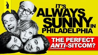 It's Always Sunny: The Perfect Anti-Sitcom? –Wisecrack Edition