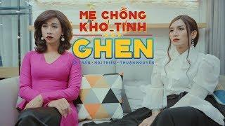 Mẹ Chồng Khó Tính - Ghen | BB Trần x Hải Triều x Thuận Nguyên