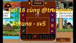 Ninja School Online | Đầu tư full16 @trungduc katana bán xu chào đón 7k sub