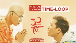30 CHƯA PHẢI TẾT - SPECIAL TRAILER: VÒNG LẶP THỜI GIAN | Đang chiếu tại rạp