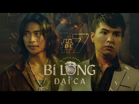 BI LONG ĐẠI CA Tập 7 | Hứa Minh Đạt, Khả Như, Steven Nguyễn, Lợi Trần | Webdrama Yang Hồ 2021