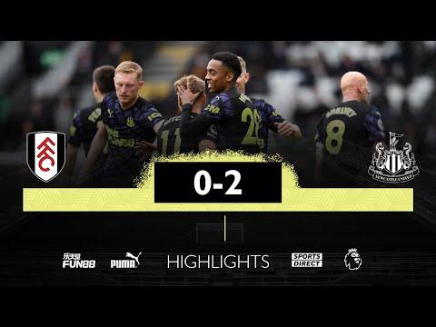 Fulham 0 Newcastle United 2 | Premier League Highlights