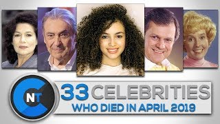 List of Celebrities Who Died In APRIL 2019 | Latest Celebrity News 2019 (Celebrity Breaking News)