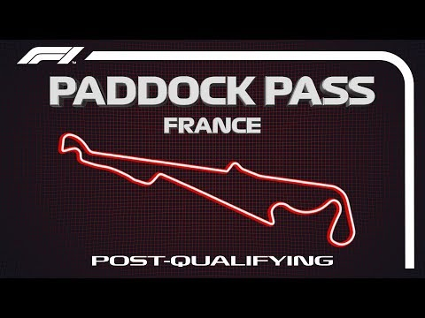 F1 Paddock Pass: Post-Qualifying at the 2019 French Grand Prix