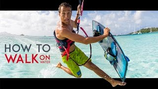 Jesus Walk Kitesurfing Trick - How To Walk On Water (AKA Jesus Style)
