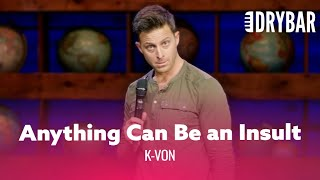 Women Can Make Anything An Insult. K-Von - Full Special