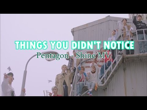 Pentagon - Shine (Things You Didn't Notice)