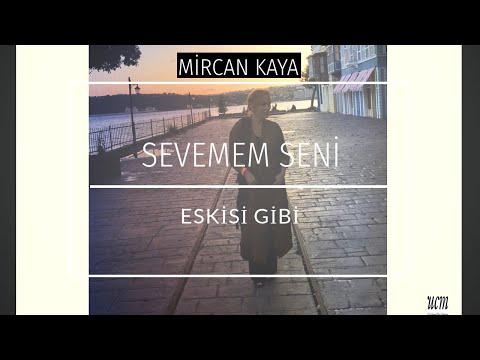 Mircan - Sevemem Seni Eskisi Gibi - I can't Love You Like Before