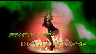 Spatial Vox - Incanto D'Amore (  2020 From Italy )