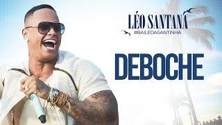 LÉO SANTANA | DEBOCHE (CLIPE OFICIAL) DVD #BaileDaSantinha