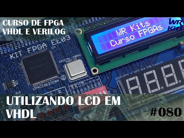 DISPLAY LCD DO KIT EE03 | Curso de FPGA #080