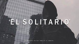 EL SOLITARIO - BASE DE RAP / HIP HOP INSTRUMENTAL PIANO USO LIBRE (PROD BY LA LOQUERA 2018)